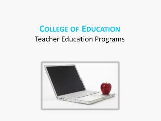 College of Education Teacher Education Programs