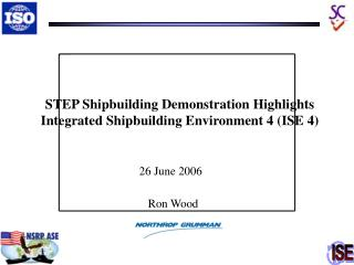 STEP Shipbuilding Demonstration Highlights Integrated Shipbuilding Environment 4 (ISE 4)