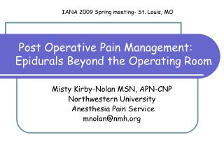 Post Operative Pain Management: Epidurals Beyond the Operating Room