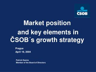 Market position  and key elements in ČSOB´s growth strategy