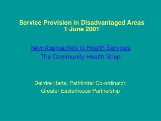 Service Provision in Disadvantaged Areas 1 June 2001