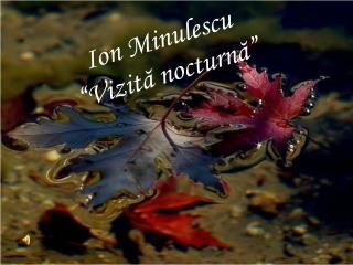"""Ion Minulescu """"Vizită nocturnă"""""""