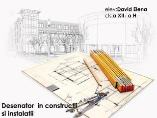 Desenator   in  constructii si  instalatii