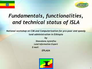 Fundamentals, functionalities, and technical status of ISLA