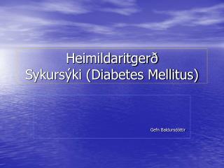 Heimildaritgerð  Sykursýki (Diabetes Mellitus)