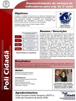 Agradecimentos: Grupo Escoteiro Falcão Peregrino (GEFP) e  União dos Escoteiros do Brasil (UEB)