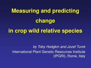 Measuring and predicting change in crop wild relative species