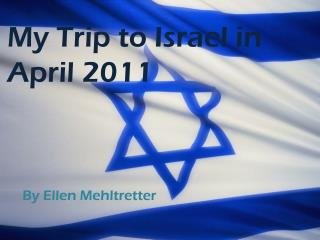 My  Trip  to  Israel in April 2011