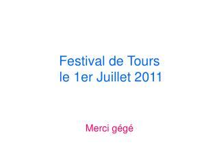 Festival de Tours  le 1er Juillet 2011