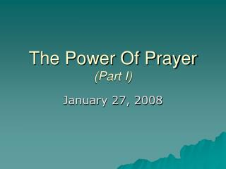 The Power Of Prayer (Part I)