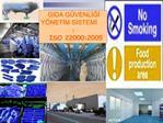 GIDA G VENLIGI Y NETIM SISTEMI :  ISO 22000:2005
