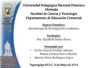 Universidad Pedagógica Nacional Francisco Morazán Facultad de Ciencia y Tecnología