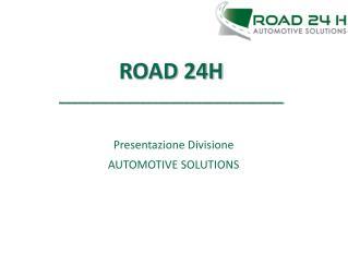 Presentazione Divisione AUTOMOTIVE SOLUTIONS