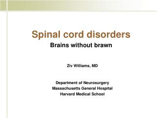 Spinal cord disorders Brains without brawn