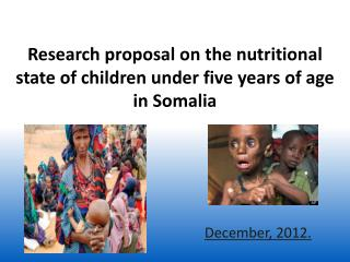 Research proposal on the nutritional state of children under five years of age in Somalia