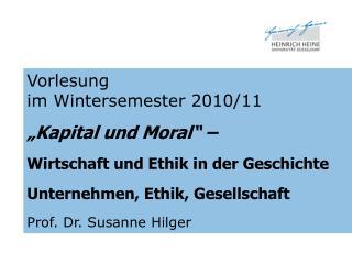 """Vorlesung  im Wintersemester 2010/11 """"Kapital und Moral"""" – Wirtschaft und Ethik in der Geschichte"""