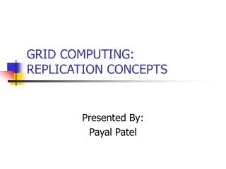 GRID COMPUTING: REPLICATION CONCEPTS