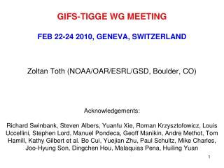 GIFS-TIGGE WG MEETING FEB 22-24 2010, GENEVA, SWITZERLAND