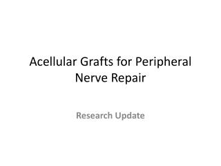 Acellular Grafts for Peripheral Nerve Repair