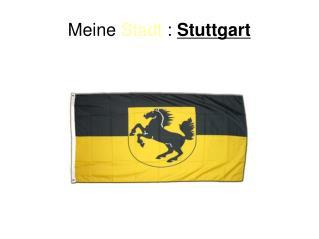 Meine  Stadt  :  Stuttgart