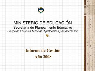 MINISTERIO DE EDUCACI N Secretar a de Planeamiento Educativo Equipo de Escuelas T cnicas, Agrot cnicas y de Alternancia