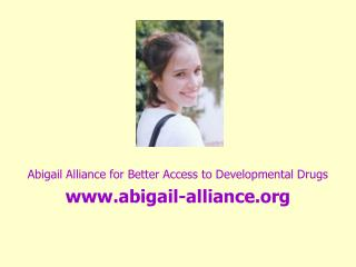 Abigail Alliance for Better Access to Developmental Drugs abigail-alliance