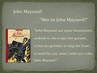 John Maynard!