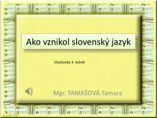 Ako vznikol slovenský jazyk