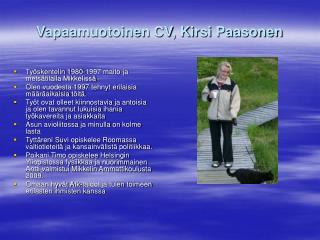 Vapaamuotoinen CV, Kirsi Paasonen