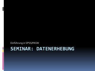 Seminar: Datenerhebung