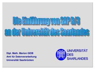 Dipl. Math. Marion GEIB Amt für Datenverarbeitung Universität Saarbrücken