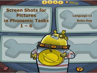 Screen Shots for Pictures in Phonemic Tasks 1 – 6