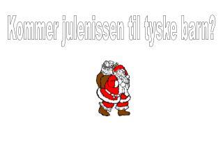 Kommer julenissen til tyske barn?