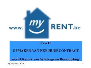 demo 1 :  OPMAKEN VAN EEN HUURCONTRACT model Kamer van Arbitrage en Bemiddeling