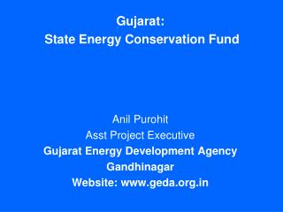 Gujarat:  State Energy Conservation Fund Anil Purohit Asst Project Executive