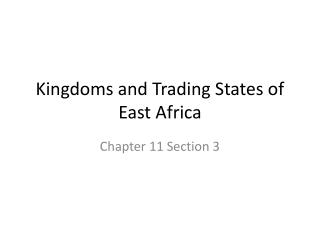 Kingdoms and Trading States of East Africa