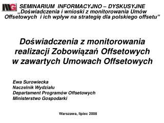 Ewa Surowiecka  Naczelnik Wydziału  Departament Programów Offsetowych Ministerstwo Gospodarki