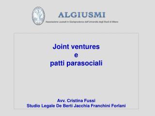 Joint ventures e patti parasociali Avv. Cristina Fussi