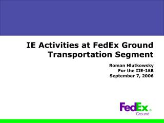 IE Activities at FedEx Ground Transportation Segment