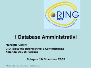 I Database Amministrativi Marcello Cellini U.O. Sistema Informativo e Committenza