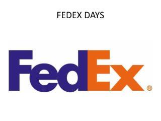 FEDEX DAYS