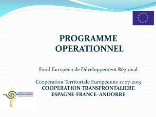 PROGRAMME  OPERATIONNEL Fond Européen  de  Développement Régional