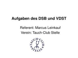 Aufgaben des DSB und VDST