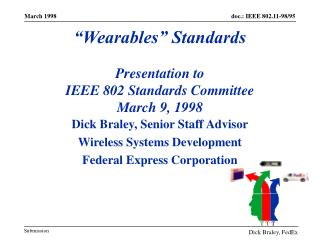 Dick Braley, Senior Staff Advisor Wireless Systems Development Federal Express Corporation