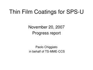 Thin Film Coatings for SPS-U
