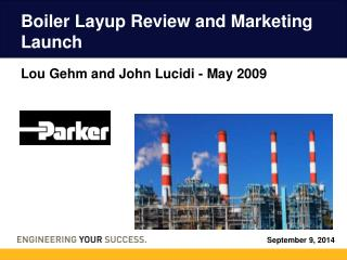 Boiler Layup Review and Marketing Launch