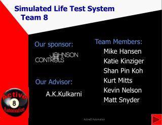 Simulated Life Test System    Team 8