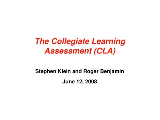 The Collegiate Learning Assessment CLA