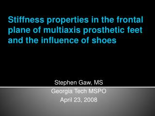 Stephen Gaw, MS Georgia Tech MSPO April 23, 2008