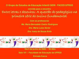 O Grupo de Estudos de Educação Infantil GEIN - FACED/UFRGS